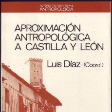 Libros de segunda mano: APROXIMACIÓN ANTROPOLÓGICA A CASTILLA Y LEÓN. ANTHROPOS, 1988. LUIS DÍAZ (COORD.). Lote 206204836