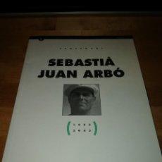 Libros de segunda mano: CENTENARI SEBASTIÀ JUAN ARBÓ - EMILI ROSALES - CARME ARNAU - RICARD SALVAT - MÀRIUS LÓPEZ - ILC 2002. Lote 206210801