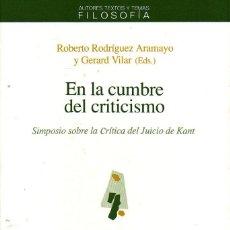 Libros de segunda mano: EN LA CUMBRE DEL CRITICISMO. RODRÍGUEZ ARAMAYO, ROBERTO. VILAR, GERARD. BARCELONA.ANTHROPOS, ED.1992. Lote 206221457