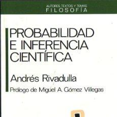 Libros de segunda mano: PROBABILIDAD E INFERENCIA CIENTÍFICA. ANDRÉS RIVADULLA. EDITORIAL ANTHROPOS, 1991,. Lote 206257962