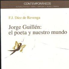 Libros de segunda mano: JORGE GUILLÉN: EL POETA Y NUESTRO MUNDO. FRANCISCO JAVIER DIEZ DE REVENGA, ANTHROPOS, BARCELONA,1993. Lote 206261825