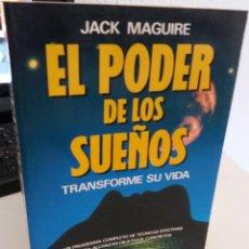 Libros de segunda mano: EL PODER DE LOS SUEÑOS TRANSFORME SU VIDA - MAGUIRE, JACK. Lote 206329026