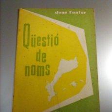 Livres d'occasion: 2- JOAN FUSTER - QÜESTIÓ DE NOMS - ED. D'APORTACIÓ CATALANA, 1962. Lote 194535871