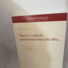 Libros de segunda mano: HACIA CORTÁZAR: APROXIMACIONES A SU OBRA. Lote 206519758