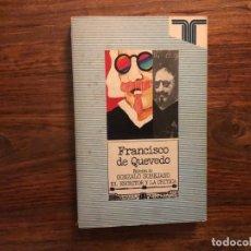 Libros de segunda mano: FRANCISCO DE QUEVEDO. GONZALO SOBEJANO. EL ESCRITOR Y LA CRÍTICA. TAURUS. PICARESCA. Lote 206565385