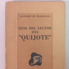 Libros de segunda mano: GUÍA DEL LECTOR DEL QUIJOTE SALVADOR DE MADARIAGA 1943. Lote 206567495