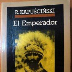 Libros de segunda mano: KAPUSCINSKI, R. - EL EMPERADOR - BARCELONA 1989 - 1ª EDICIÓN EN ESPAÑOL. Lote 296555233