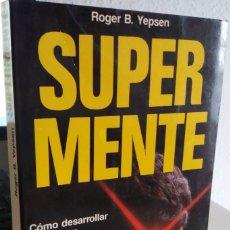 Libros de segunda mano: SUPERMENTE COMO DESARROLLAR AL MÁXIMO LA INTELIGENCIA, LA MEMORIA...- YEPSEN, ROGER B.. Lote 207119992