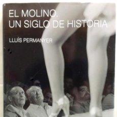 Libros de segunda mano: EL MOLINO UN SIGLO DE HISTORIA.LLUÍS PERMANIER.ANGLE EDITORIAL. Lote 207138281