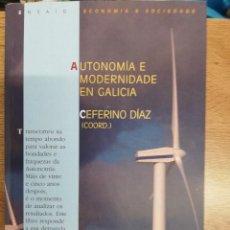 Libros de segunda mano: AUTONOMÍA E MODERNIDADE EN GALICIA. CEFERINO DÍAZ. Lote 207145730