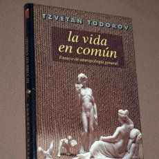 Libros de segunda mano: LA VIDA EN COMÚN. ENSAYO DE ANTROPOLOGÍA GENERAL. TZVETAN TODOROV. TAURUS, 1995.. Lote 207228560