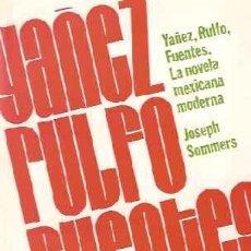 Libros de segunda mano: YAÑEZ, RULFO, FUENTES. LA NOVELA MEXICANA MODERNA - SOMMERS, JOSEPH - PRIMERA EDICIÓN. Lote 207231945