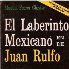 Libros de segunda mano: FERRER CHIVITE, MANUEL - EL LABERINTO MEXICANO EN DE JUAN RULFO - PRIMERA EDICIÓN IMPECABLE. Lote 207232288