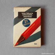 Libros de segunda mano: CENSURA Y POLÍTICA EN LOS ESCRITORES ESPAÑOLES - ANTONIO BENEYTO. Lote 207302912