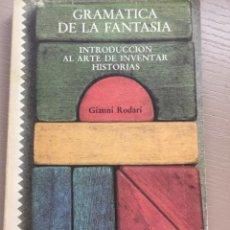 Libri di seconda mano: GRAMATICA DE LA FANTASIA - GIANNI RODARI. Lote 207623216