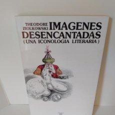 Libros de segunda mano: THEODORE ZIOLKOWSKI. IMÁGENES DESENCANTADAS (UNA ICONOLOGÍA LITERARIA) TRAD: AURELIO MARTÍNEZ BENITO. Lote 207798338