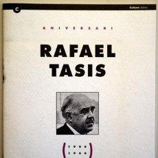 Libros de segunda mano: TASIS, RAFAEL - ANIVERSARI RAFAEL TASIS 1906-1966 - BARCELONA 1997 - IL·LUSTRAT. Lote 207909503