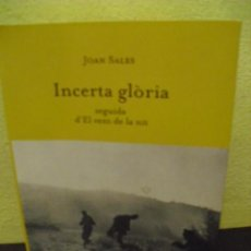 Libros de segunda mano: INCERTA GLORIA, SEGUIDA D'EL VENT DE LA NIT - JOAN SALES - CLUB EDITOR 2007. Lote 208306210