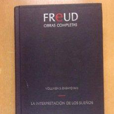 Libros de segunda mano: FREUD OBRAS COMPLETAS / VOLUMEN 3: ENSAYO XVII. LA INTERPRETACIÓN DE LOS SUEÑOS / 1988. ORBIS. Lote 222540642