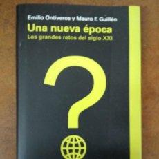 Libros de segunda mano: UNA NUEVA EPOCA LOS GRANDES RETOS DEL SIGLO XXI (EMILIO ONTIVEROS / MAURO F. GUILLEN) - OFI15J. Lote 208902787