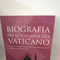 Libros de segunda mano: BIOGRAFIA NO AUTORIZADA DEL VATICANO. Lote 208894525