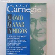 Libros de segunda mano: COMO GANAR AMIGOS/ DALE CARNEGIE/2° REIMPRESION 1998. Lote 208921505