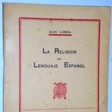 Libros de segunda mano: LA RELIGIÓN DEL LENGUAJE ESPAÑOL. Lote 208991073