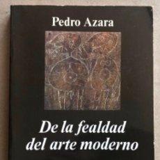 Libros de segunda mano: DE LA FEALDAZ DEL ARTE MODERNO. POR PEDRO AZARA. EDITORIAL ANAGRAMA 1990. (1ªEDICIÓN).. Lote 254145525