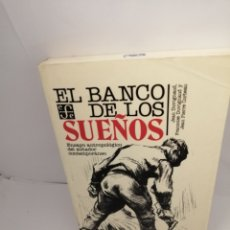 Libros de segunda mano: EL BANCO DE LOS SUEÑOS. ENSAYO ANTROPOLÓGICO DEL SOÑADOR CONTEMPORÁNEO. Lote 209307810