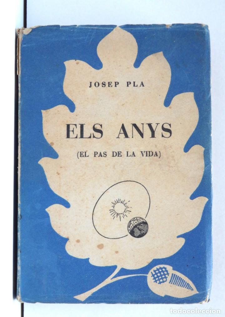 ELS ANYS - JOSEP PLA - 1A EDICIÓ 1953 (Libros de Segunda Mano (posteriores a 1936) - Literatura - Ensayo)