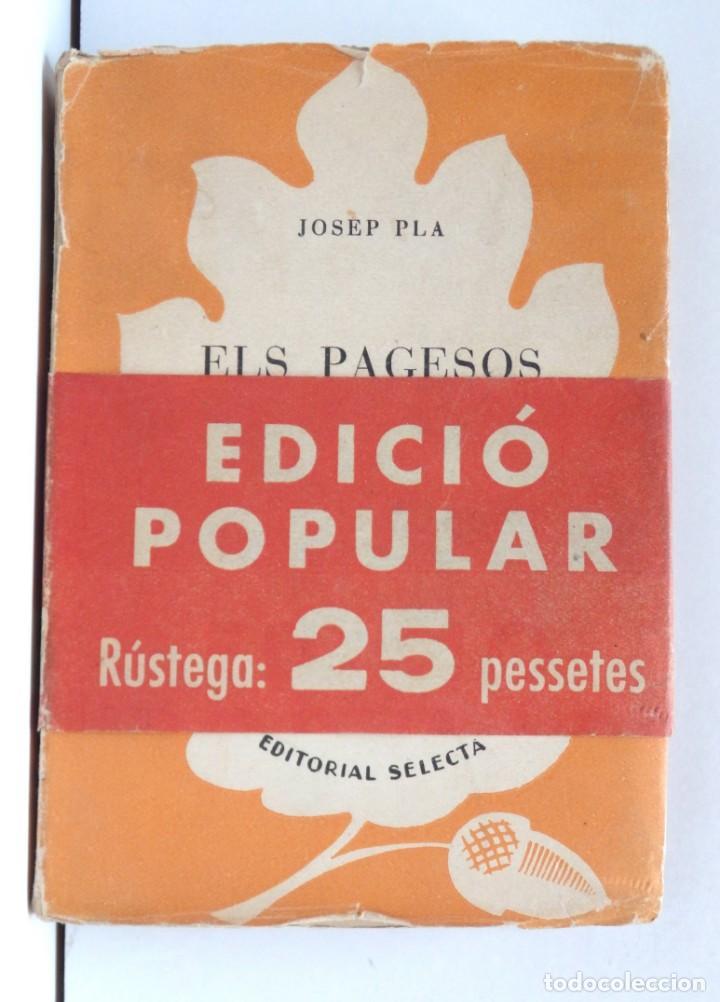 ELS PAGESOS - JOSEP PLA - EDICIÓ POPULAR - ED.SELECTA (Libros de Segunda Mano (posteriores a 1936) - Literatura - Ensayo)