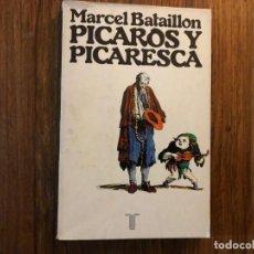 Libros de segunda mano: PÍCAROS Y PICARESCA. LA PÌCARA JUSTINA. MARCEL BATAILLON.EDITORIAL TAURUS. SIGLO DE ORO. Lote 209880275