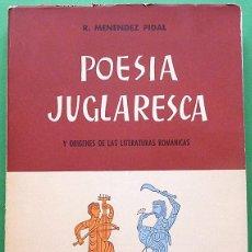 Libros de segunda mano: POESÍA JUGLARESCA Y ORÍGENES DE LAS LITERATURAS ROMÁNICAS - R. MENÉNDEZ PIDAL- IEP -1957-VER INDICE. Lote 209915226