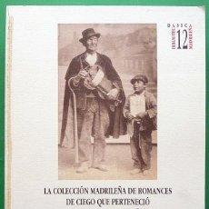 Libros de segunda mano: COLECCIÓN MADRILEÑA DE ROMANCES DE CIEGO QUE PERTENECIÓ A D.LUIS USOZ - CAM-1998- VER INDICE - NUEVO. Lote 209916015
