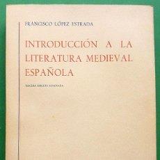 Libros de segunda mano: INTRODUCCIÓN A LA LITERATURA MEDIEVAL ESPAÑOLA - FCO. LÓPEZ ESTRADA - GREDOS -1970-VER INDICE- NUEVO. Lote 209919560