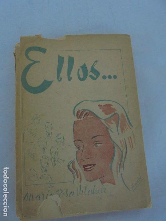 Libros de segunda mano: ELLOS... O ¿COMO CONOCER A LOS HOMBRES?. MARIA ROSA VILAHUR. DEDICADO POR LA AUTORA. 1953 - Foto 6 - 210394010
