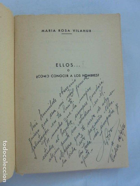 Libros de segunda mano: ELLOS... O ¿COMO CONOCER A LOS HOMBRES?. MARIA ROSA VILAHUR. DEDICADO POR LA AUTORA. 1953 - Foto 9 - 210394010