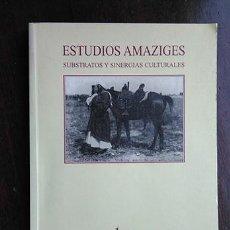 Livros em segunda mão: ESTUDIOS AMAZIGES. SUBSTRATOS Y SINERGIAS CULTURALES. MELILLA, 2000. Lote 210609196