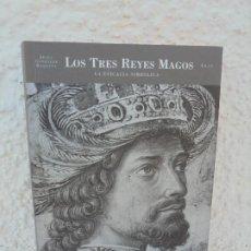 Libros de segunda mano: LOS TRES REYES MAGOS. LA EFICACIA SIMBOLICA. JESUS GONZALEZ REQUENA. EDICIONES AKAL 2002. Lote 210658337