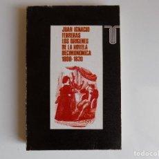 Libros de segunda mano: LIBRERIA GHOTICA. JUAN IGNACIO FERRERAS.LOS ORIGENES DE LA NOVELA DECIMONONICA 1800-1830.TAURUS 1973. Lote 210706982