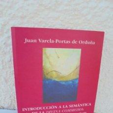Libros de segunda mano: INTRODUCCION A LA SEMANTICA DE LA DIVINA COMEDIA. J. VARELA PORTAS. POSIBLEMENTE DEDICADO POR AUTOR. Lote 210964122