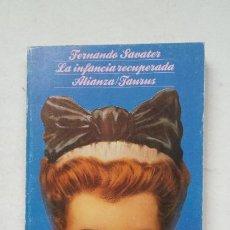 Libros de segunda mano: LA INFANCIA RECUPERADA. FERNANDO SAVATER. EDITORIAL ALIANZA TAURUS Nº 1176. TDK432. Lote 211263337