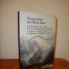 Libros de segunda mano: PERSPECTIVAS DEL MONT BLANC - ROUSSEAU, GOETHE, CHATEAUBRIAND... - ALBA TRAYECTOS - COMO NUEVO. Lote 211434532
