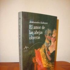 Libros de segunda mano: EL AMOR DE LAS ABEJAS OBRERAS - ALEKSANDRA KOLLONTÁI - ALBA, MUY BUEN ESTADO. Lote 211436481