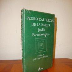 Libros de segunda mano: JARDÍN PAREMIOLÓGICO - PEDRO CALDERÓN DE LA BARCA - EDHASA, NUEVO, PRECINTADO. Lote 211437275