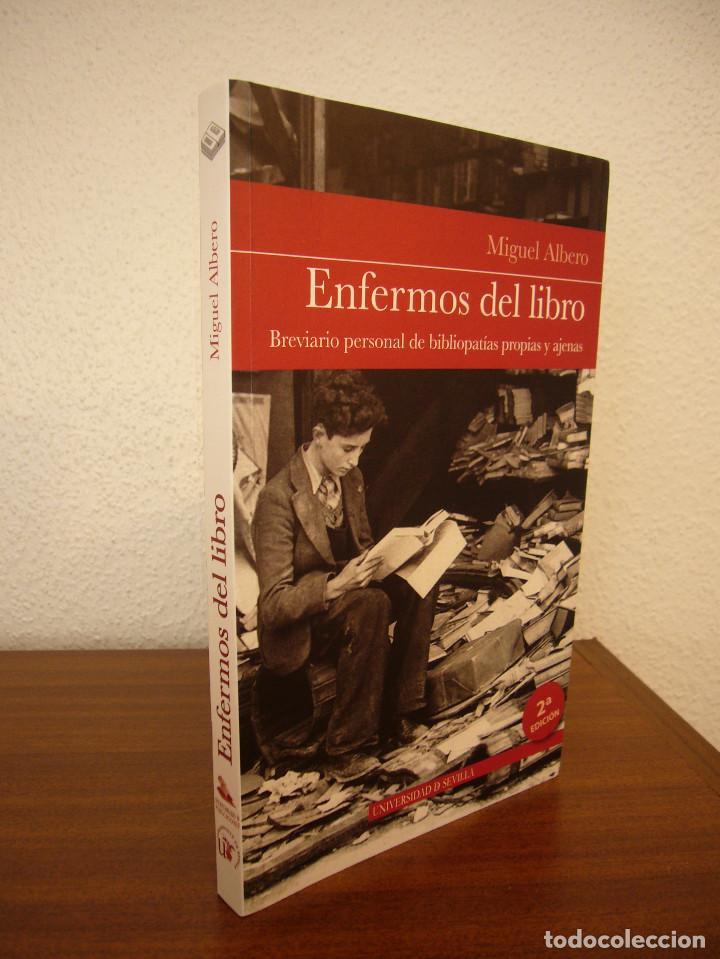 MIGUEL ALBERO: ENFERMOS DEL LIBRO (UNIVERSIDAD DE SEVILLA, 2013) MUY BUEN ESTADO (Libros de Segunda Mano (posteriores a 1936) - Literatura - Ensayo)