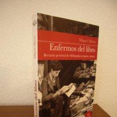 Libros de segunda mano: MIGUEL ALBERO: ENFERMOS DEL LIBRO (UNIVERSIDAD DE SEVILLA, 2013) MUY BUEN ESTADO. Lote 211642538