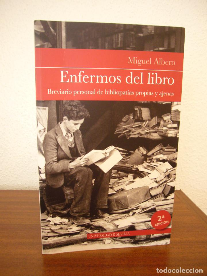 Libros de segunda mano: MIGUEL ALBERO: ENFERMOS DEL LIBRO (UNIVERSIDAD DE SEVILLA, 2013) MUY BUEN ESTADO - Foto 2 - 211642538