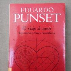 Libros de segunda mano: EL VIAJE AL AMOR LAS NUEVAS CLAVES CIENTÍFICAS EDUARDO PUNSET. Lote 211726329