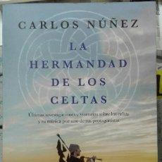 Libros de segunda mano: CARLOS NÚÑEZ. LA HERMANDAD DE LOS CELTAS.. Lote 211727456